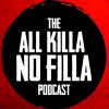 Podcast: All Killa No Filla #2