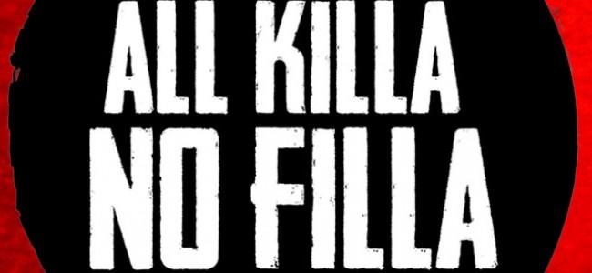 Podcast: All Killa No Filla #1